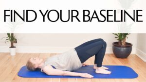 find your baseline